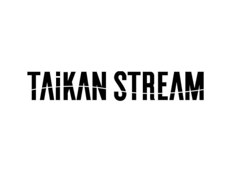 TAIKAN STREAM